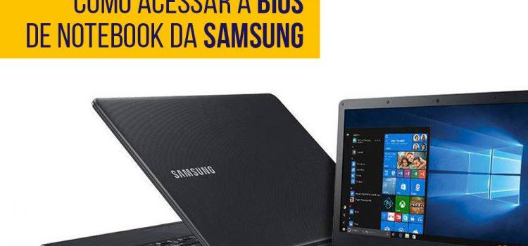 Como acessar a BIOS de um notebook da Samsung
