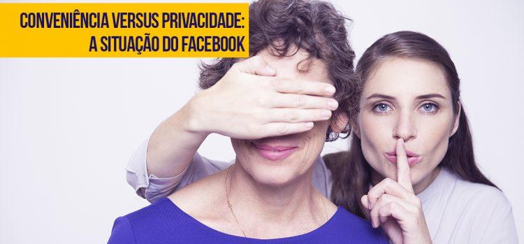 Privacidade no Facebook: 4 Dicas Para a Sua