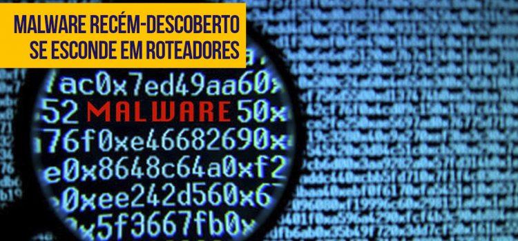 Malware recém-descoberto se esconde em roteadores e espiona internautas