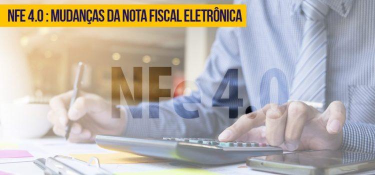 NFe 4.0: Mudanças da Nota Fiscal Eletrônica