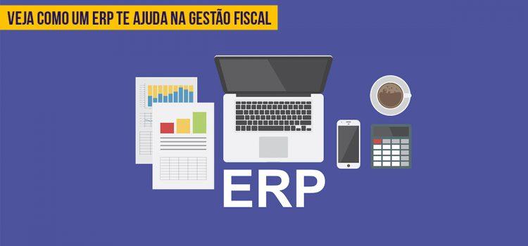 Saiba como um ERP te ajuda na gestão fiscal do seu negócio