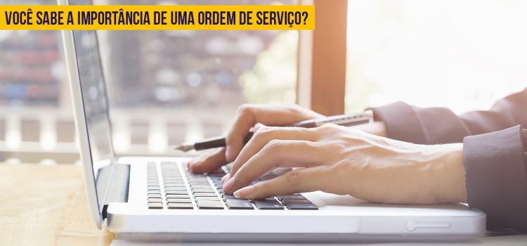Ordem de Serviço: O que é? Como fazer?