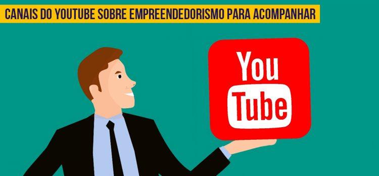 10 canais do YouTube que todo empreendedor deve conhecer