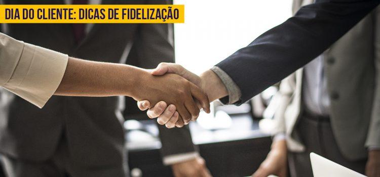 Dia do Cliente: A importância das estratégias de fidelização