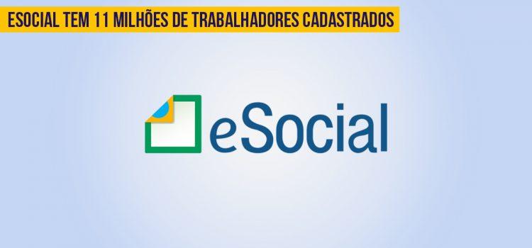Primeira etapa do eSocial atinge mais de 11 milhões de trabalhadores cadastrados