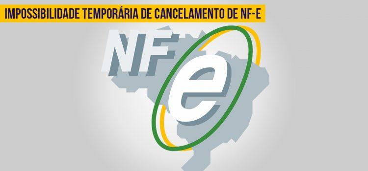 Impossibilidade temporária de cancelamento de NF-e