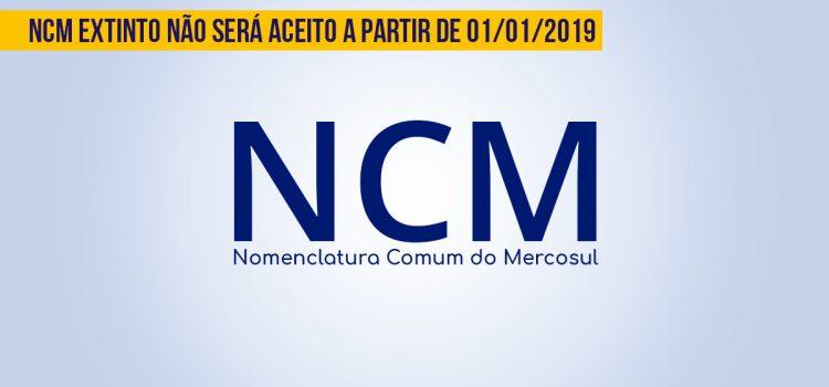 NCM extinto não será aceito a partir de 01/01/2019